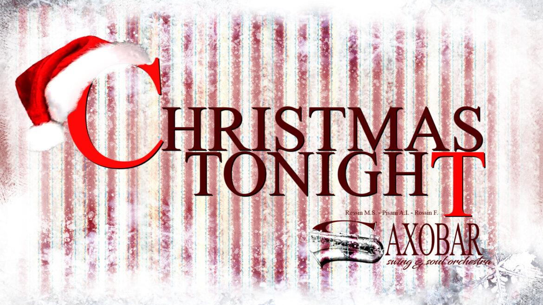 CHRISTMAS TONIGHT DA OGGI PRIMO SINGOLO DELLA SAXOBAR SWING&SOUL ORCHESTRA