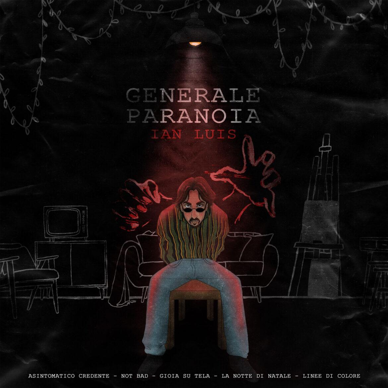 """""""Generale Paranoia"""" di Ian Luis, l'EP disponibile in streaming da oggi"""