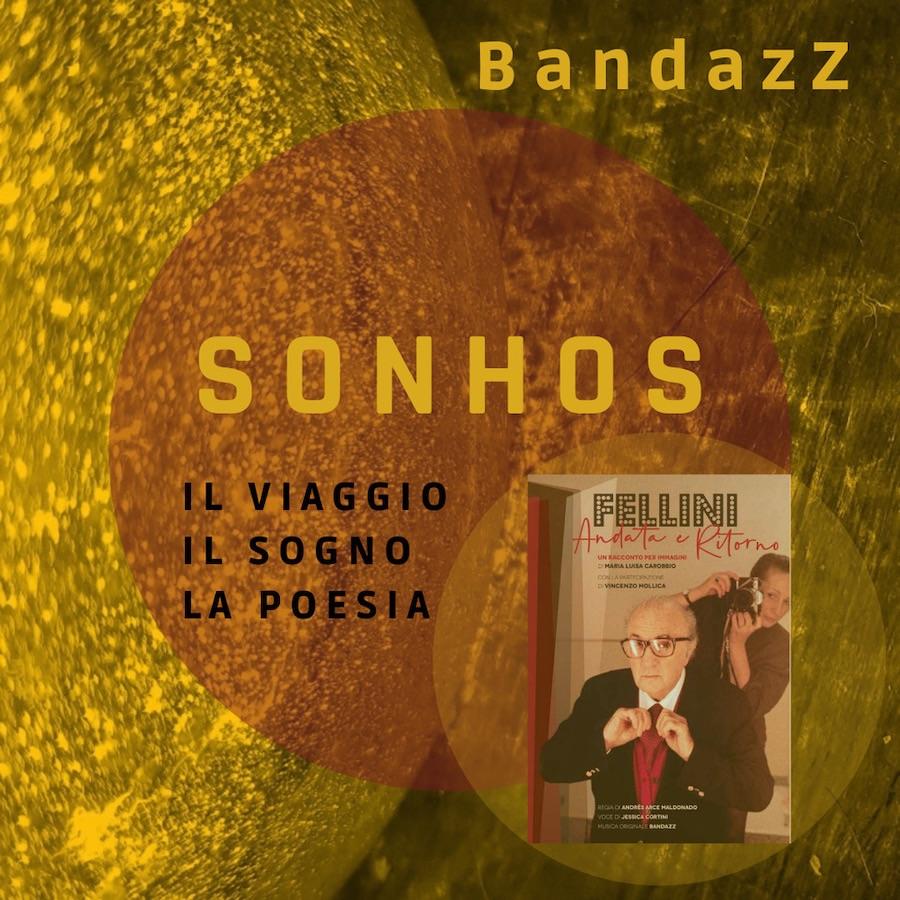 BandazZ mercoledì 20 gennaioesce sulle piattaforme digitali SONHOS Il viaggio, il sogno, la poesia(Savalla Records)