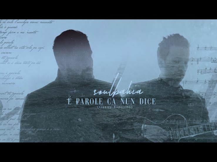 Il nuovo singolo dei SoulBahia, É Parole Ca nun dice è disponibile su tutte le piattaforme digitali