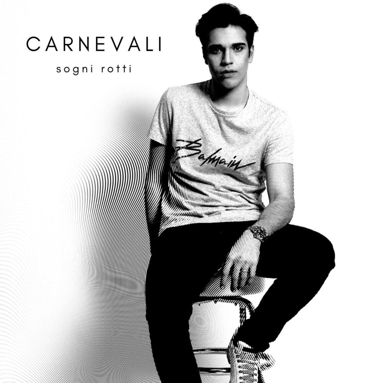 """Venerdì 23 aprile esce in radio e in digitale il singolo d'esordio di Carnevali, """"SOGNI ROTTI"""""""