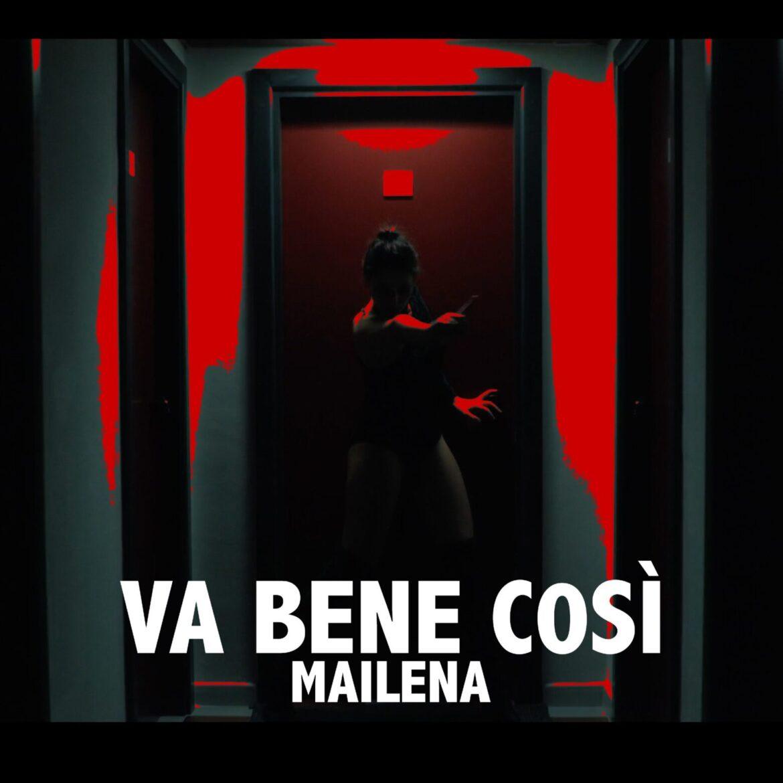 """FUORI IL NUOVO SINGOLO DI MAILENA """"VA BENE COSì"""""""