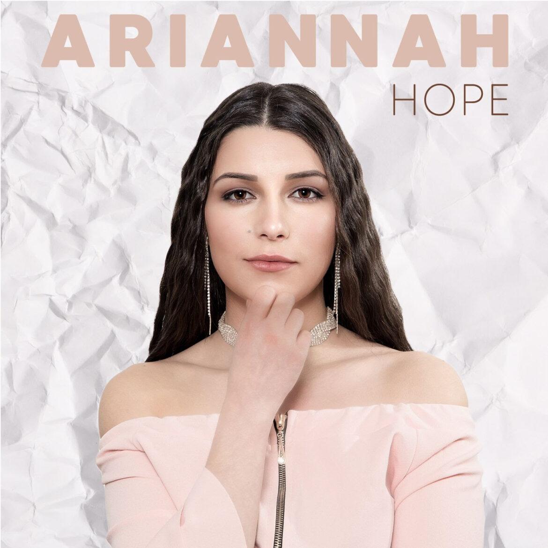 """Dal 14 MAGGIO è in rotazione radiofonica e su tutte le piattaforme digitali """"HOPE"""" , il nuovo singolo di ARIANNAH"""