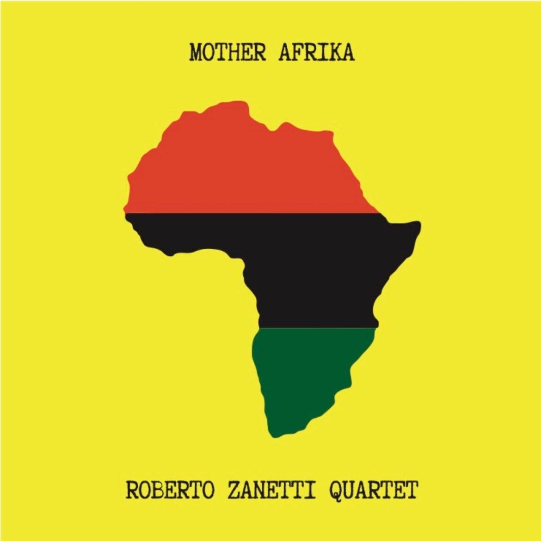 Mother Afrika: le origini del jazz, le donne, il blues. Il nuovo disco di Roberto Zanetti 4Tet