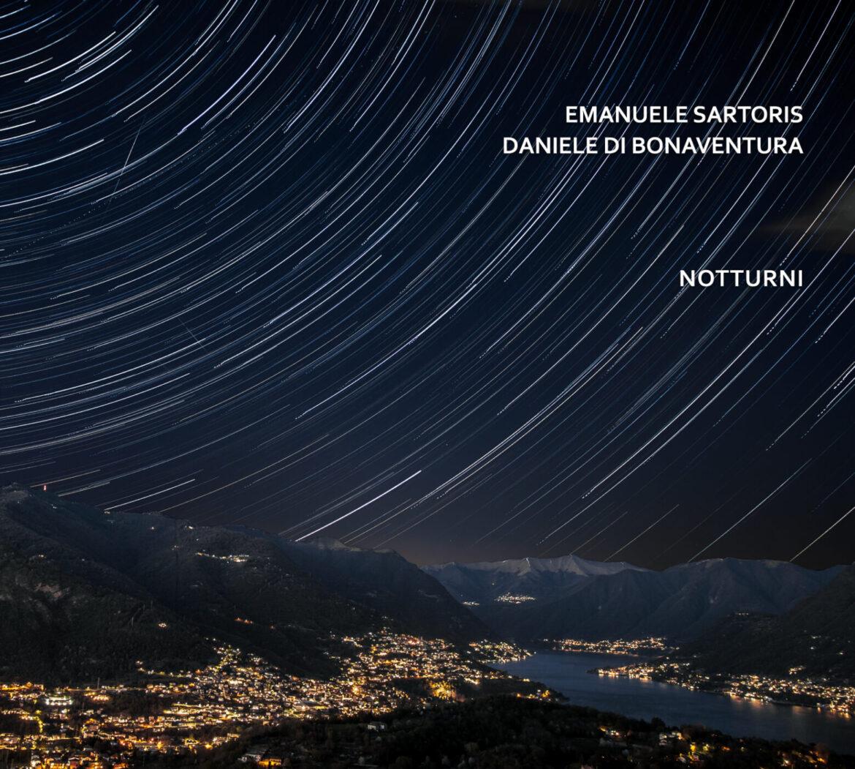 """NOTTURNI""  EMANUELE SARTORIS & DANIELE DI BONAVENTURA  RELEASE 25 GIUGNO 2021"