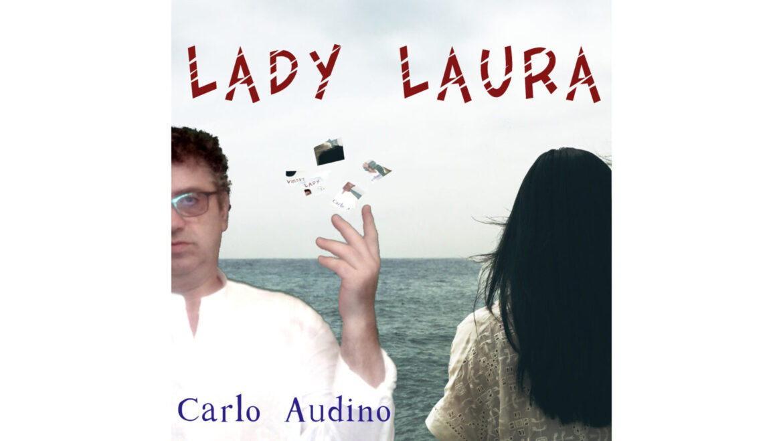 """Venerdì 3 settembre esce in radio """"LADY LAURA"""", il nuovo singolo di Carlo Audino"""