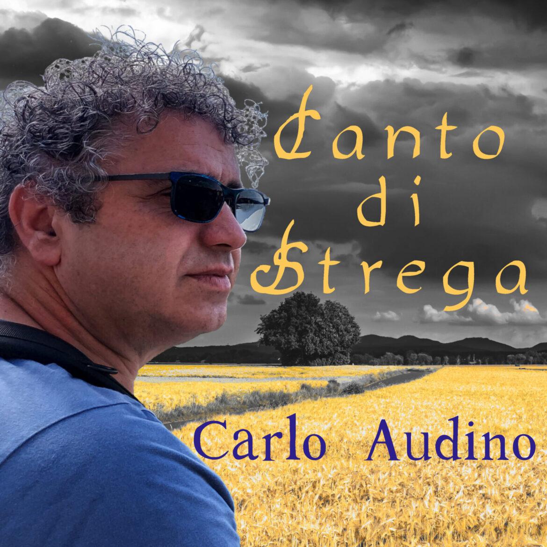 CANTO DI STREGA e altre storie, raccontate direttamente da CARLO AUDINO